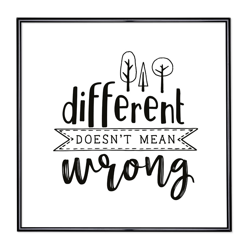 Cadre avec slogan : Different Doesn't Mean Wrong