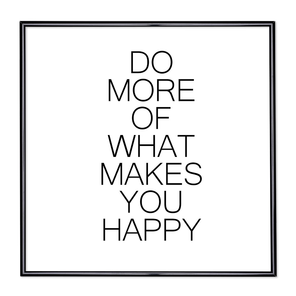 Cadre avec slogan : Do More Of What Makes You Happy