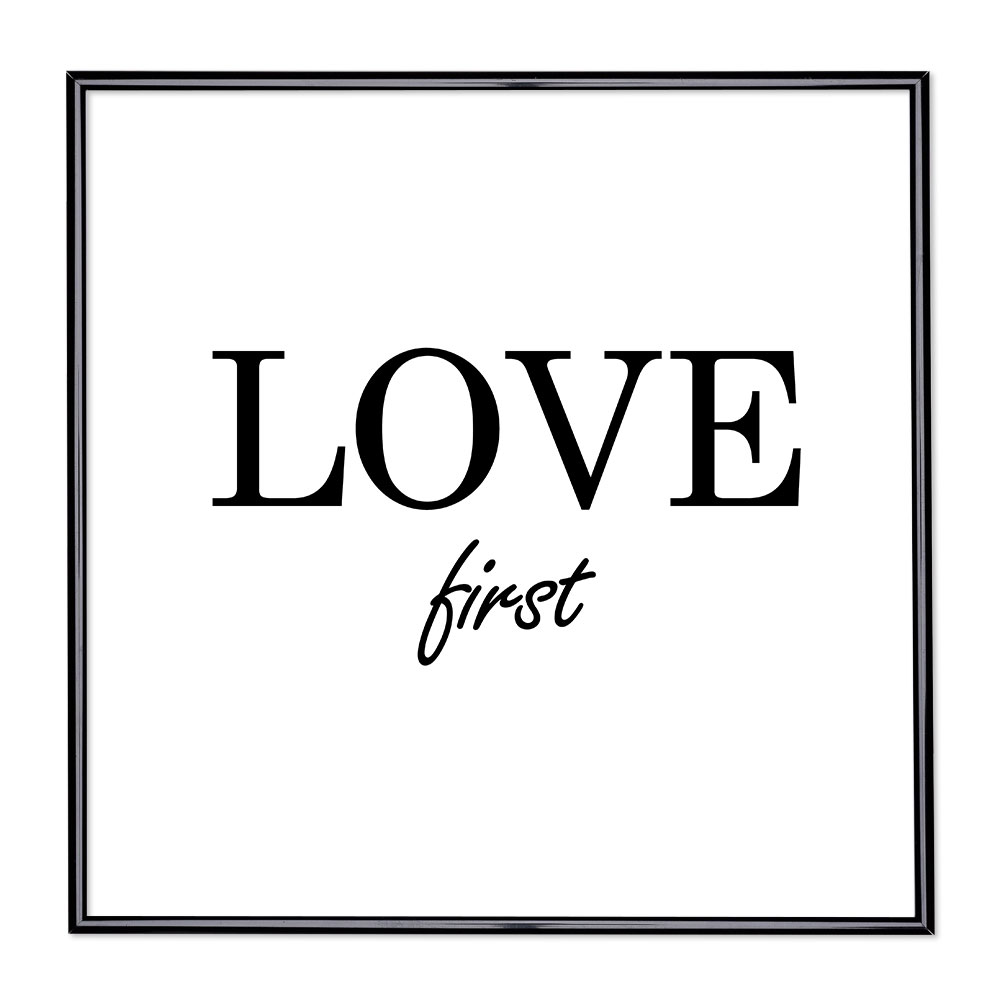 Cadre avec slogan : Love First