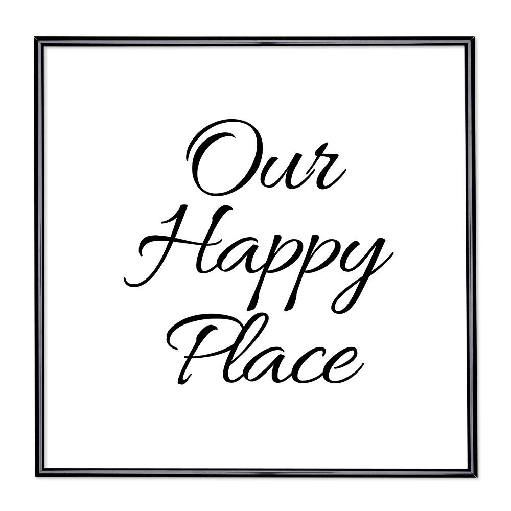 Cadre avec slogan : Our Happy Place