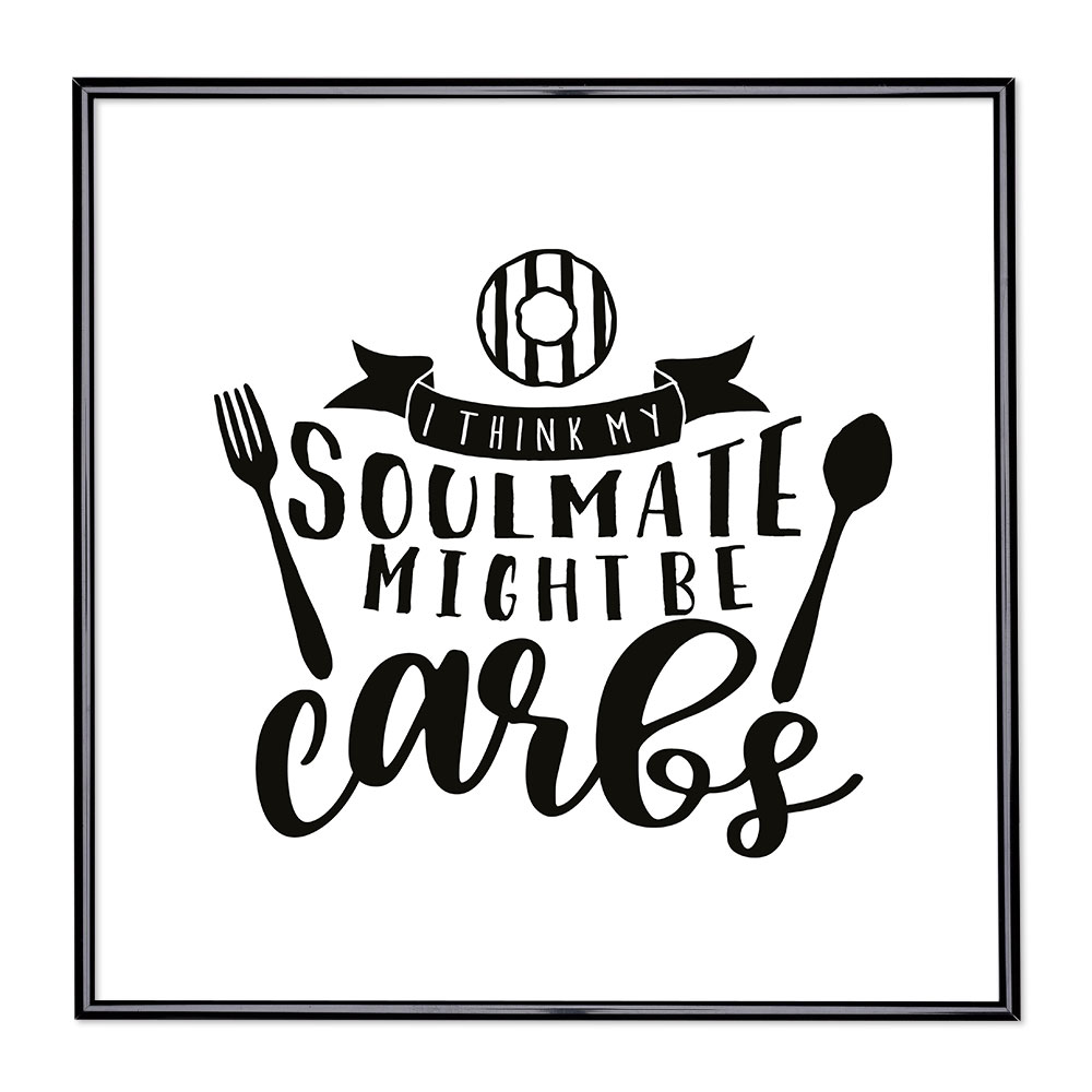 Cadre avec slogan : My Soulmate Might Be Carb