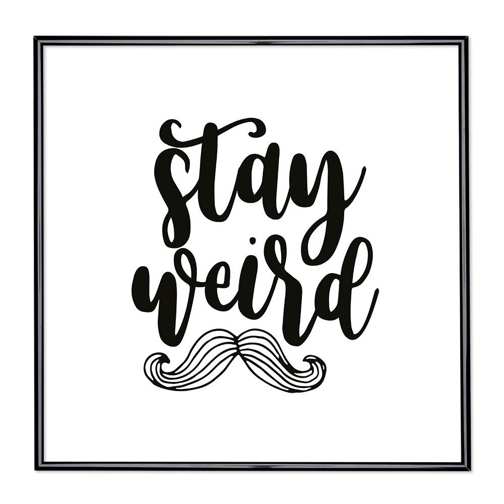 Cadre avec slogan - Stay Weird