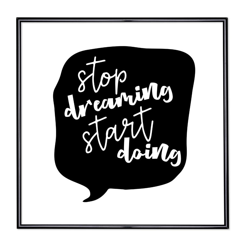 Cadre avec slogan - Stop Dreaming Start Doing