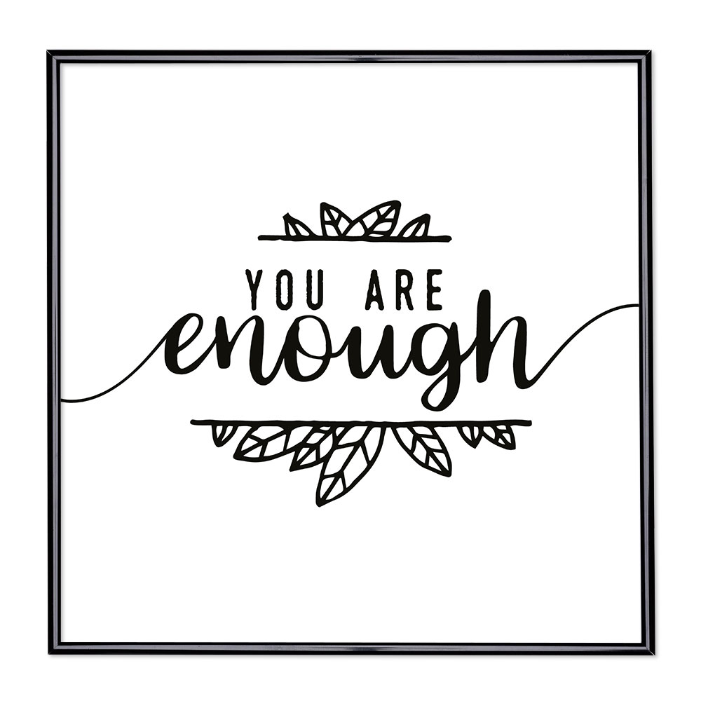 Cadre avec slogan : You Are Enough