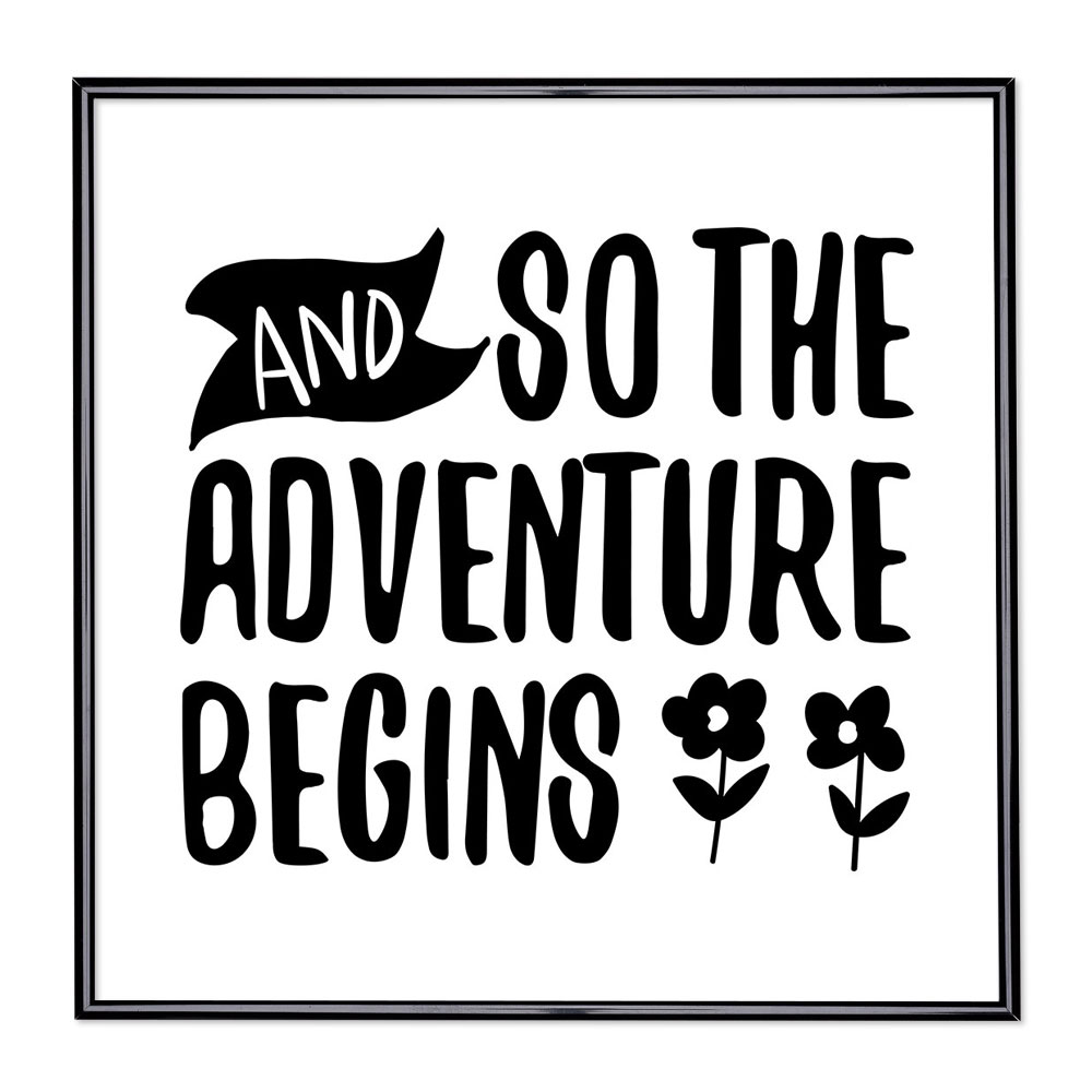 Cadre avec slogan : And So The Adventure Begins