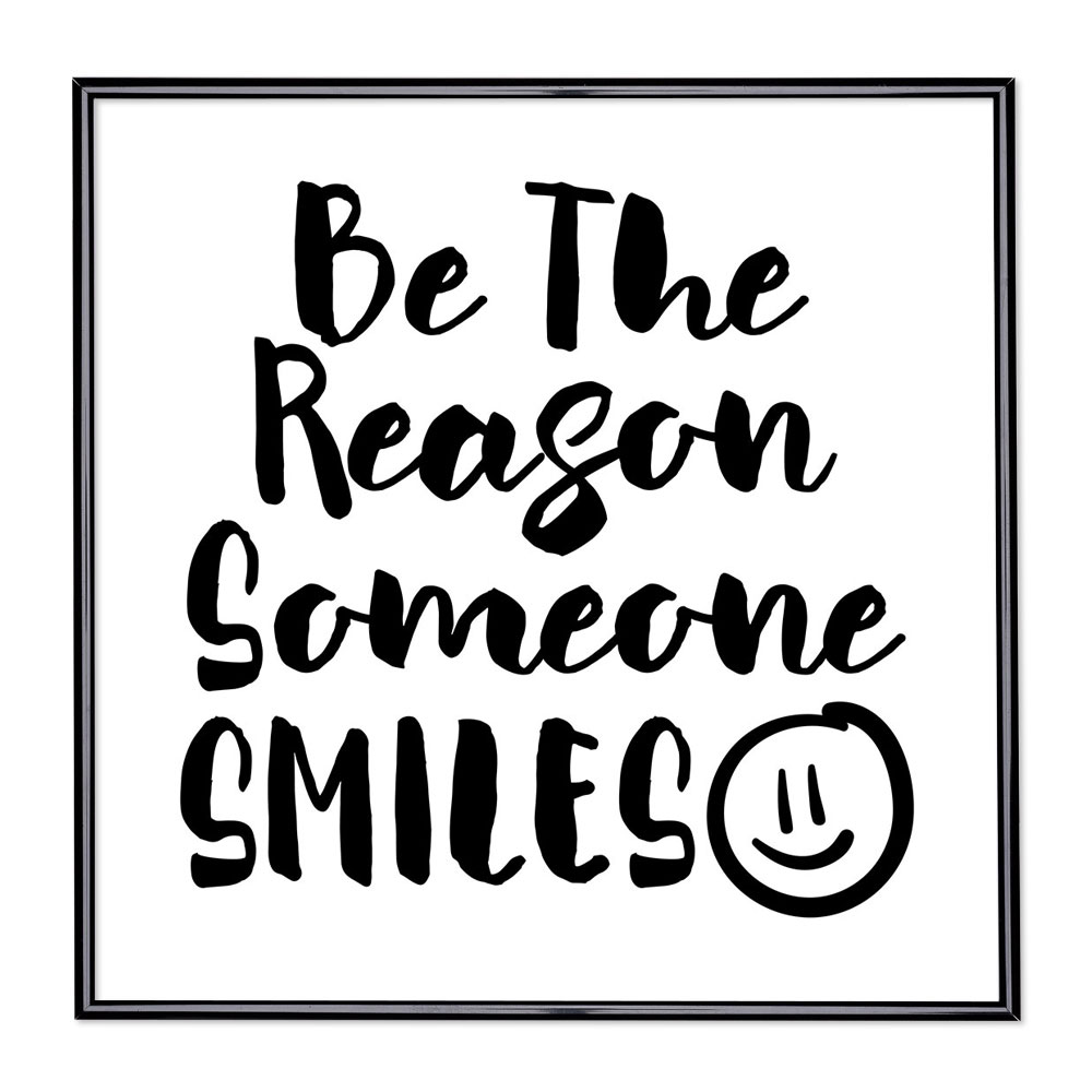 Cadre avec slogan : Be The Reason Someone Smiles