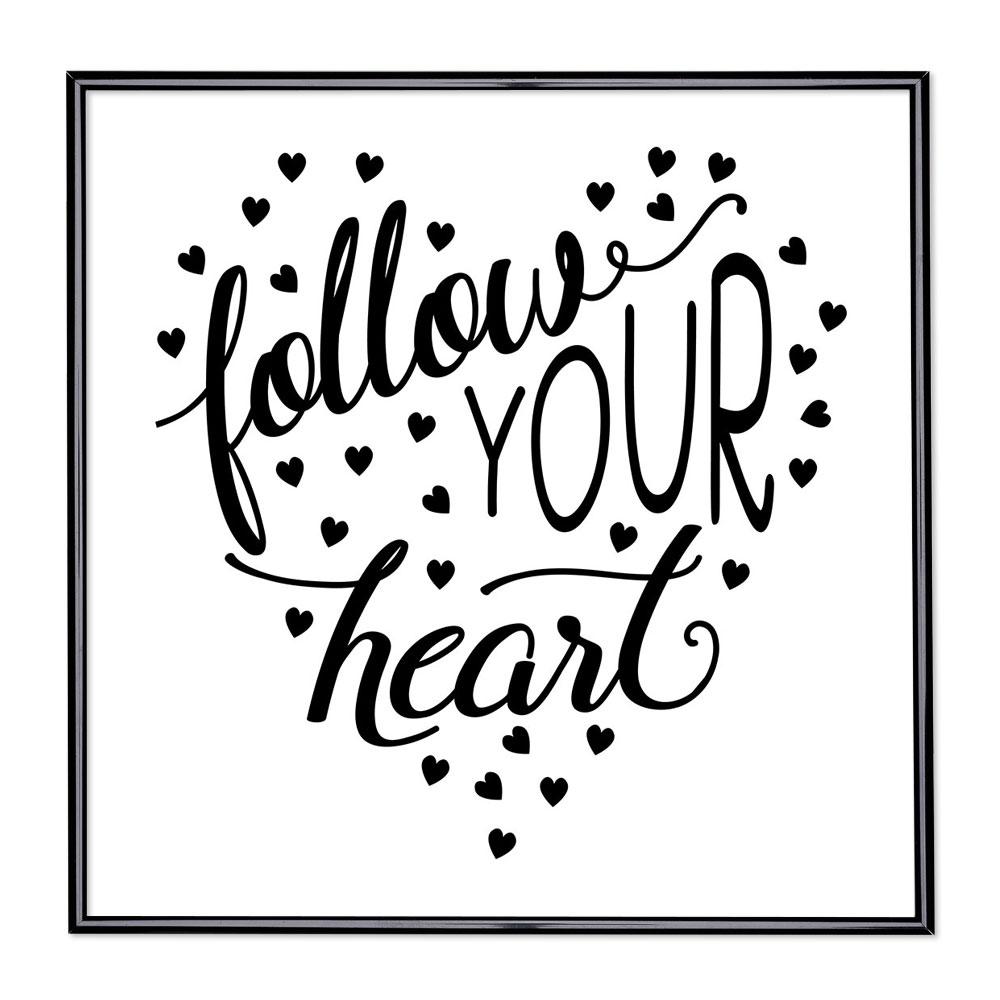 Cadre avec slogan : Follow Your Heart